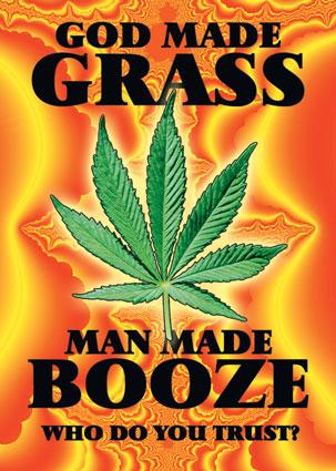 """""""Gud gjorde gräset, människan spriten. Vem litar du på?"""" :D"""